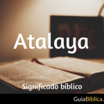 Atalaya: Significado Bíblico