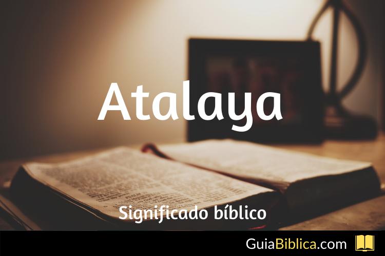 Atalaya significado bíblico