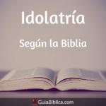 Idolatria según la biblia