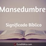 Mansedumbre Significado Bíblico